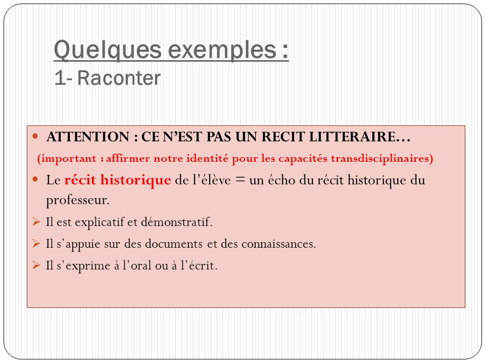 Quelques exemples : 1- Raconter