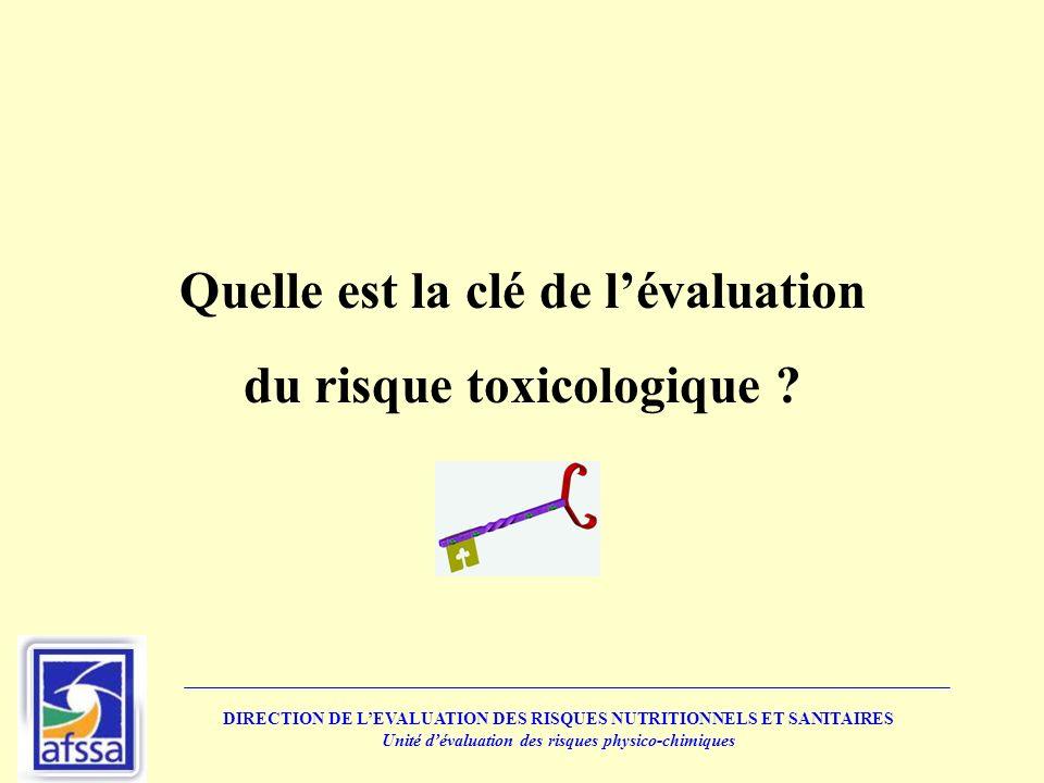 Quelle est la clé de l'évaluation du risque toxicologique