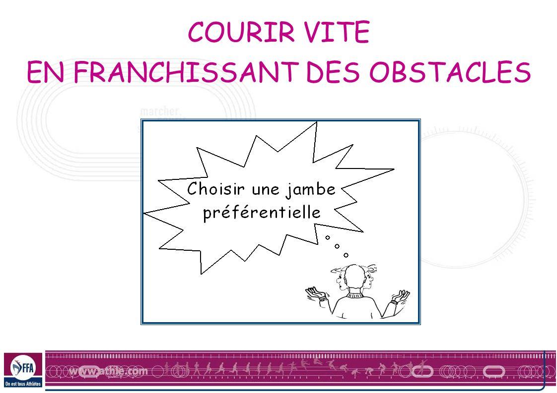 EN FRANCHISSANT DES OBSTACLES