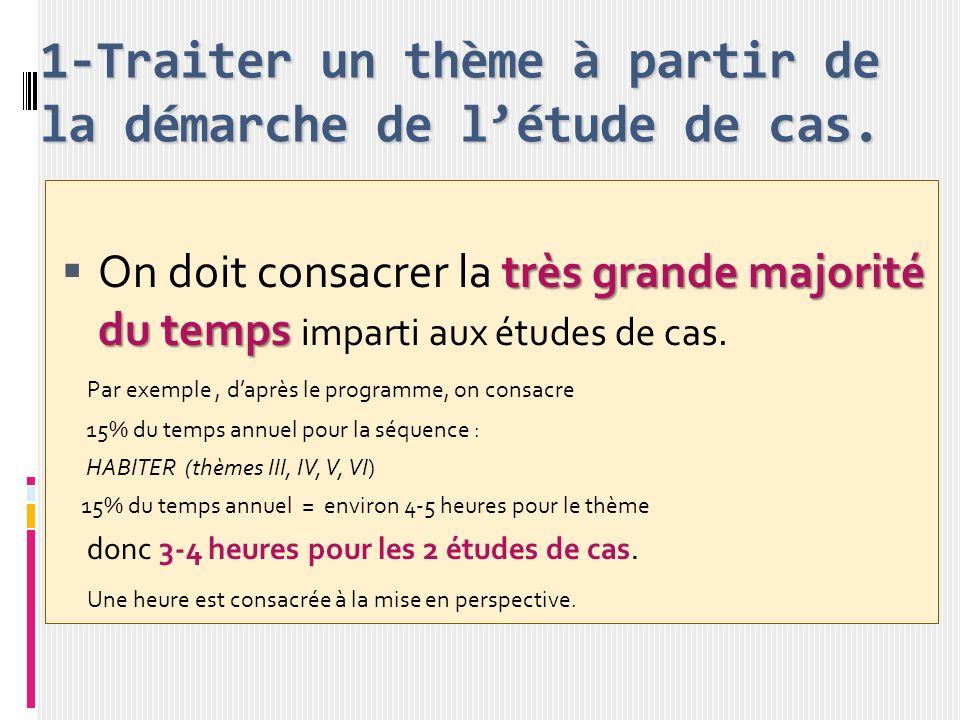 1-Traiter un thème à partir de la démarche de l'étude de cas.