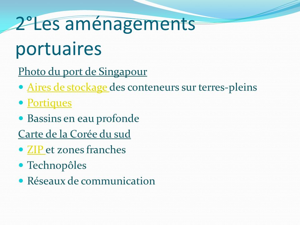 2°Les aménagements portuaires