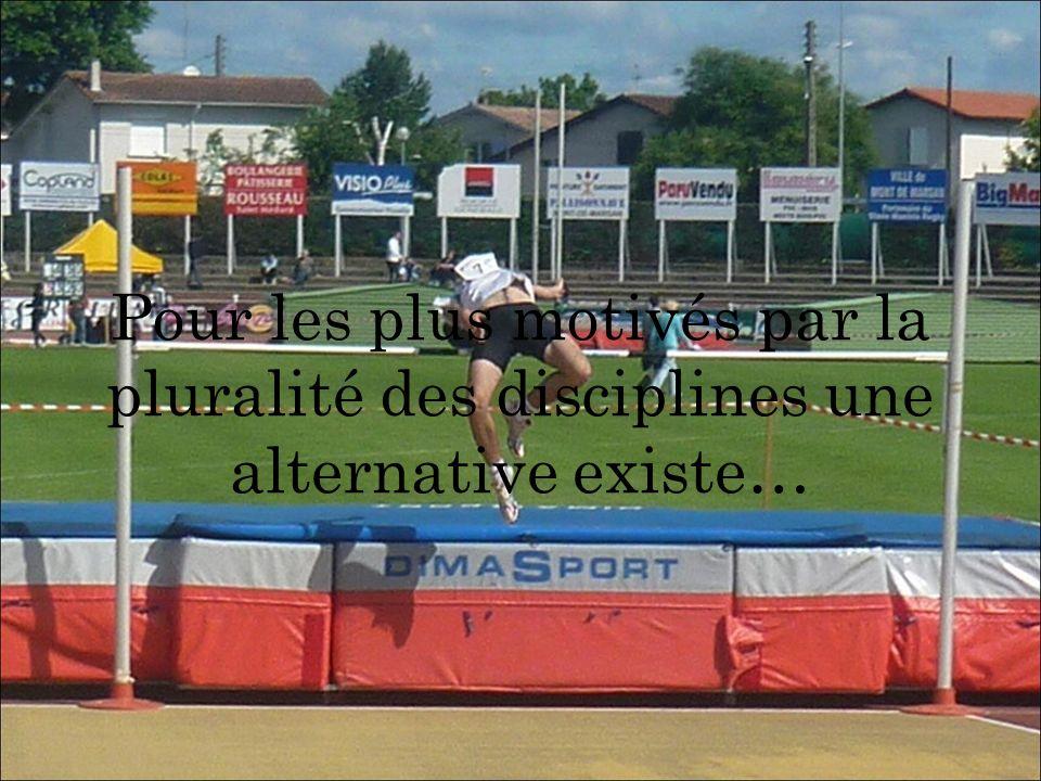 Pour les plus motivés par la pluralité des disciplines une alternative existe…
