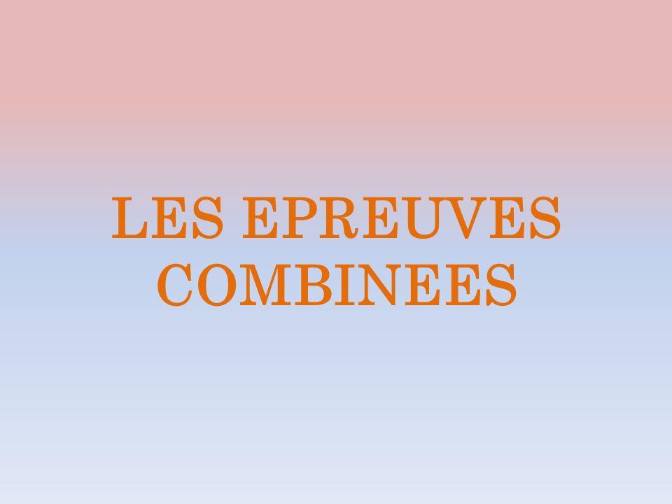 LES EPREUVES COMBINEES