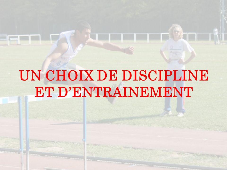 UN CHOIX DE DISCIPLINE ET D'ENTRAINEMENT