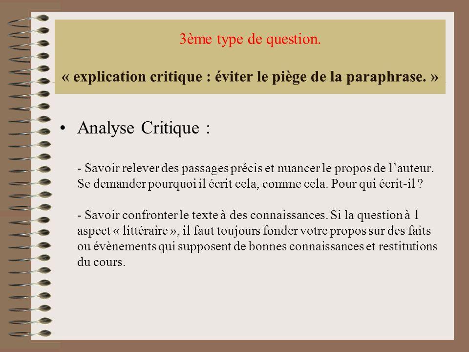 3ème type de question. « explication critique : éviter le piège de la paraphrase. »