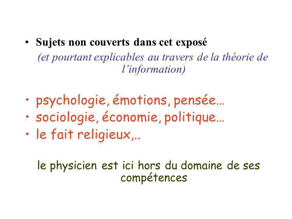 psychologie, émotions, pensée… sociologie, économie, politique…