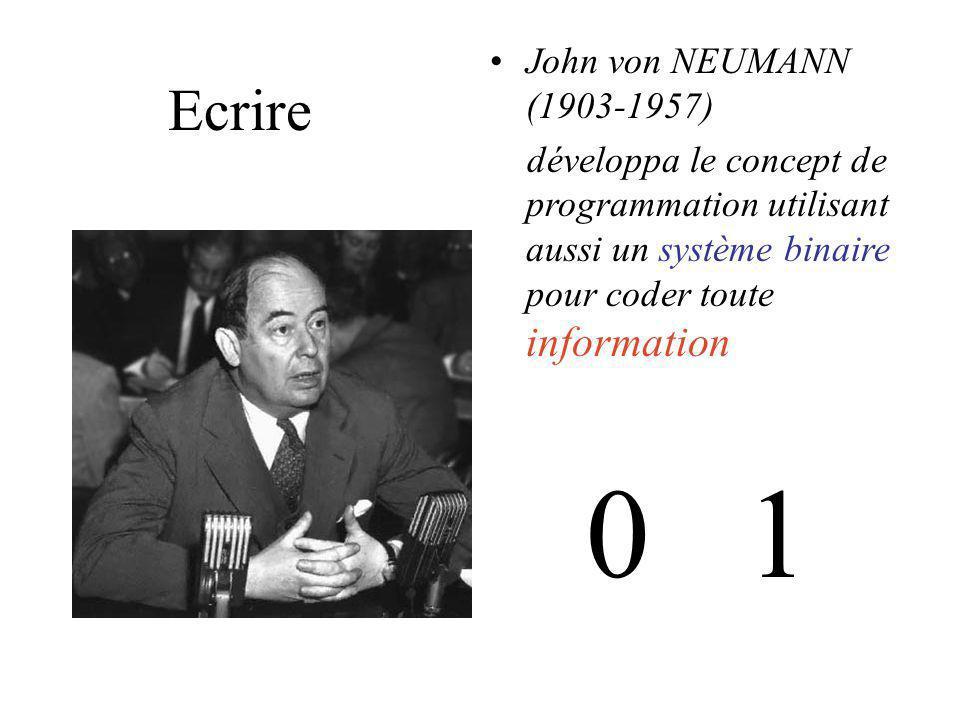 0 1 Ecrire John von NEUMANN (1903-1957)