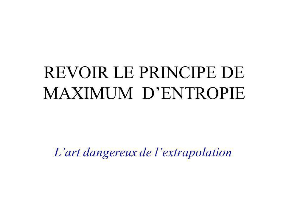 REVOIR LE PRINCIPE DE MAXIMUM D'ENTROPIE