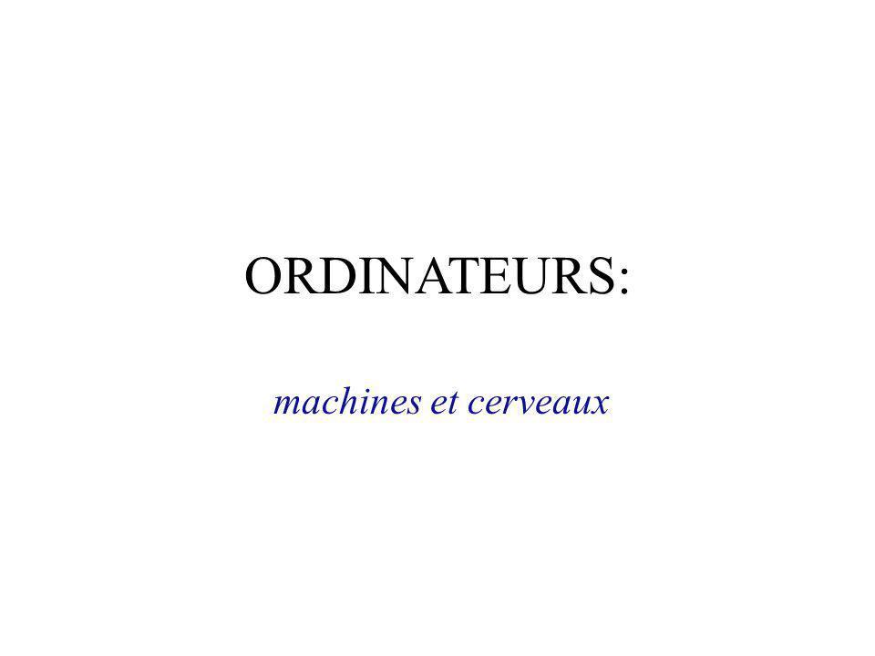 ORDINATEURS: machines et cerveaux