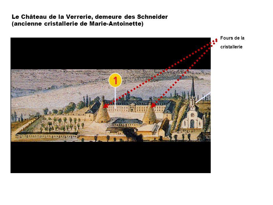 Le Château de la Verrerie, demeure des Schneider (ancienne cristallerie de Marie-Antoinette)