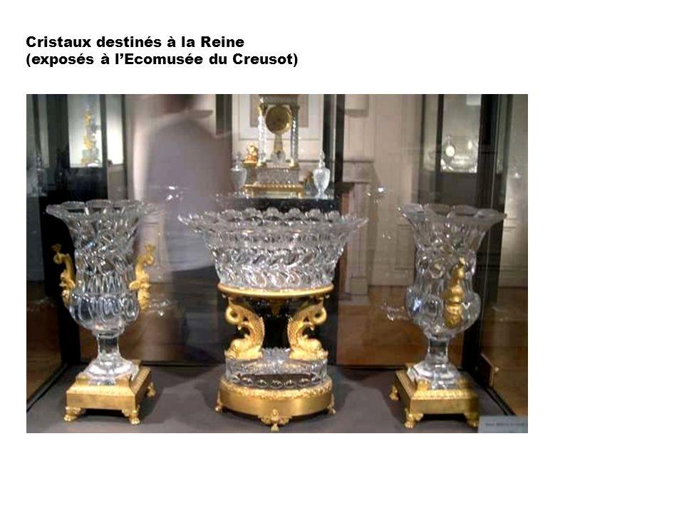Cristaux destinés à la Reine (exposés à l'Ecomusée du Creusot)