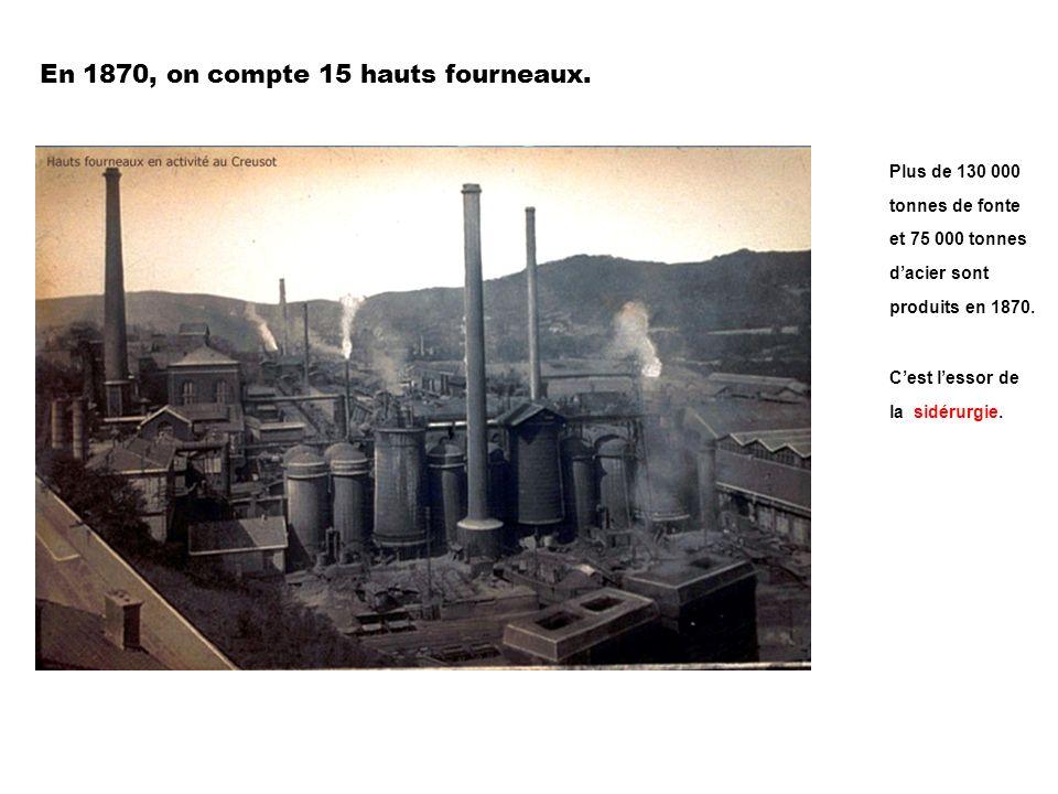 En 1870, on compte 15 hauts fourneaux.