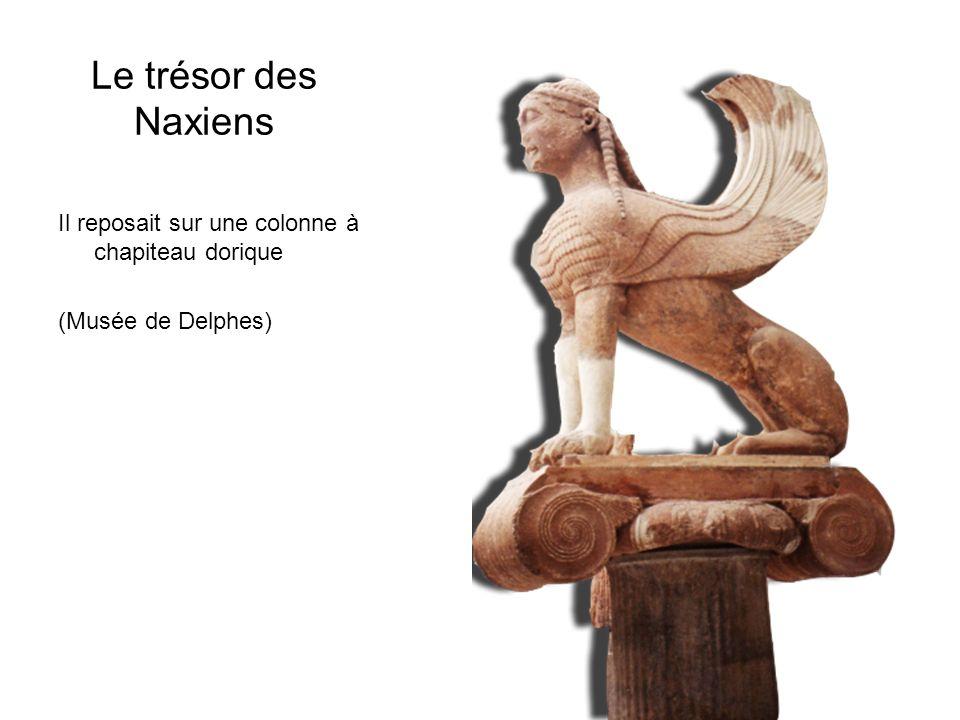 Le trésor des Naxiens Il reposait sur une colonne à chapiteau dorique