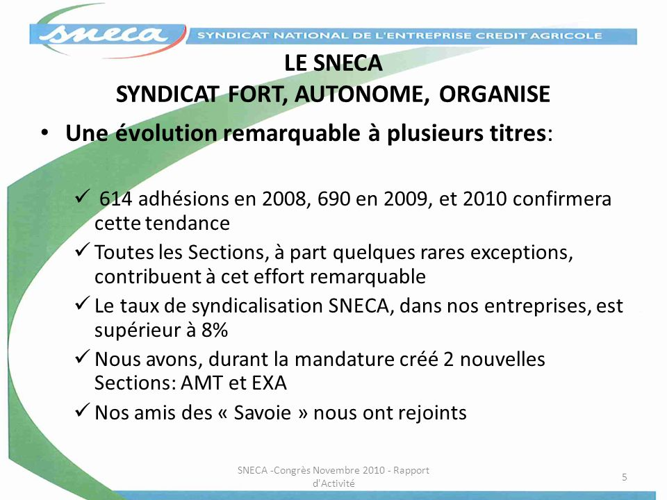 LE SNECA SYNDICAT FORT, AUTONOME, ORGANISE