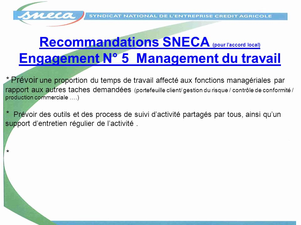 Recommandations SNECA (pour l'accord local) Engagement N° 5 Management du travail