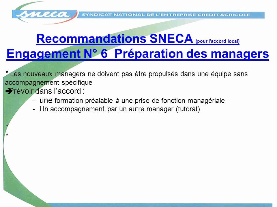 Recommandations SNECA (pour l'accord local) Engagement N° 6 Préparation des managers