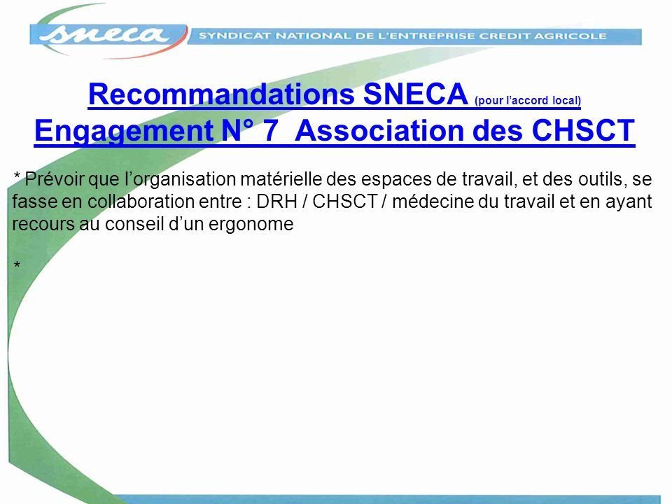 Recommandations SNECA (pour l'accord local) Engagement N° 7 Association des CHSCT