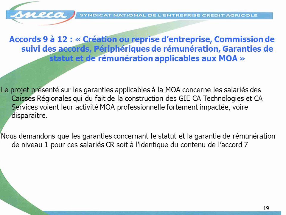 Accords 9 à 12 : « Création ou reprise d'entreprise, Commission de suivi des accords, Périphériques de rémunération, Garanties de statut et de rémunération applicables aux MOA »