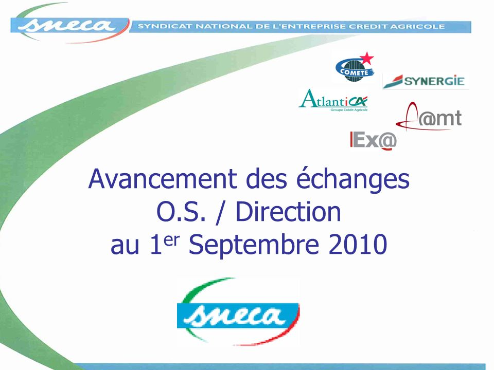 Avancement des échanges O.S. / Direction au 1er Septembre 2010