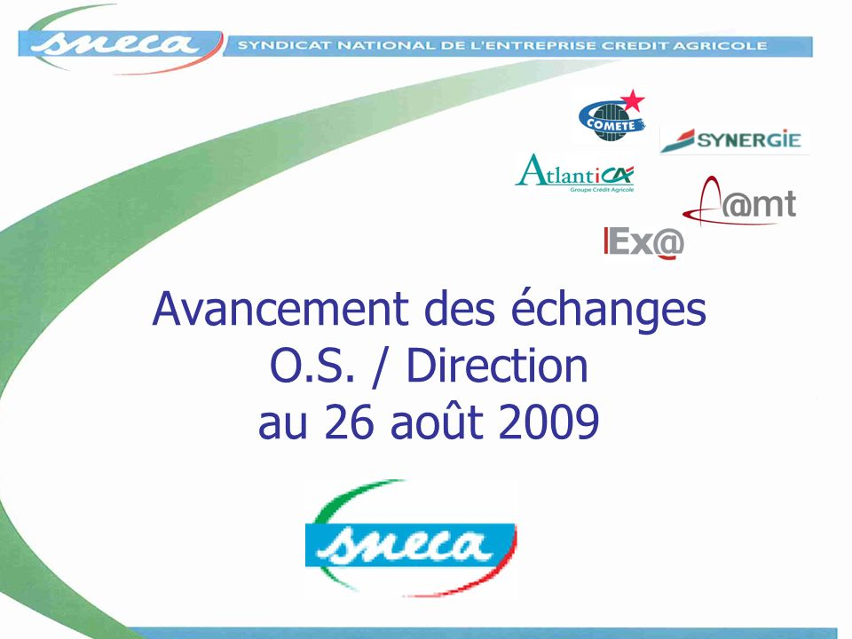 Avancement des échanges O.S. / Direction au 26 août 2009