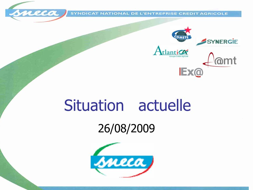Situation actuelle 26/08/2009