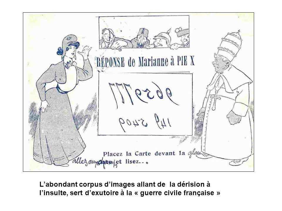 L'abondant corpus d'images allant de la dérision à l'insulte, sert d'exutoire à la « guerre civile française »