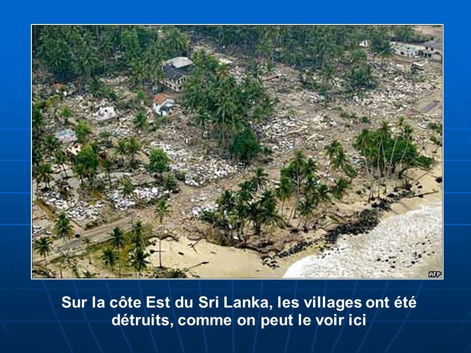 Sur la côte Est du Sri Lanka, les villages ont été détruits, comme on peut le voir ici