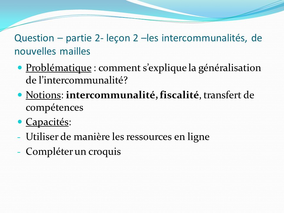 Question – partie 2- leçon 2 –les intercommunalités, de nouvelles mailles