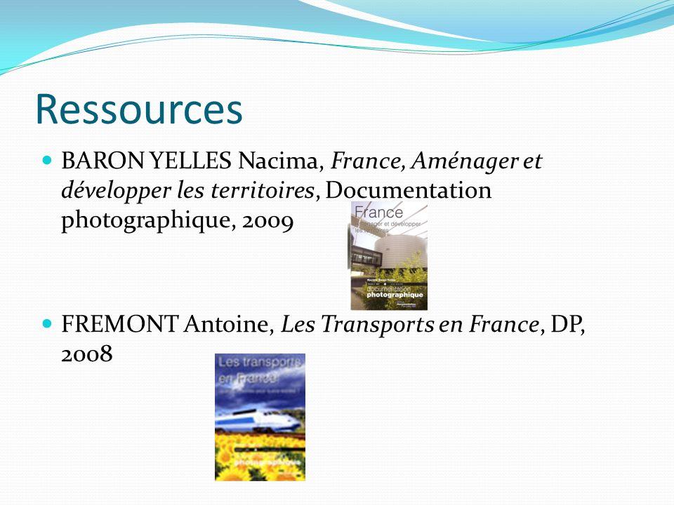 Ressources BARON YELLES Nacima, France, Aménager et développer les territoires, Documentation photographique, 2009.