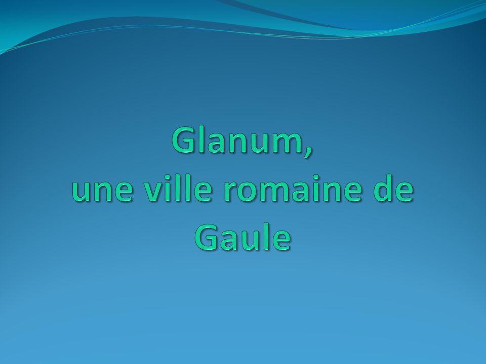 Glanum, une ville romaine de Gaule