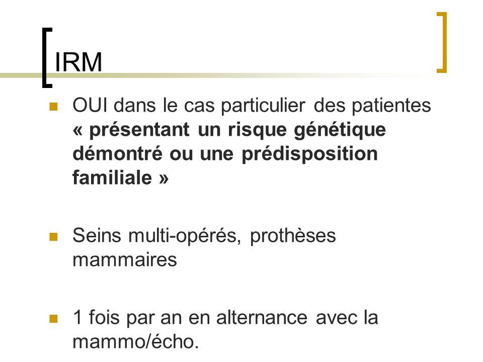 IRM OUI dans le cas particulier des patientes « présentant un risque génétique démontré ou une prédisposition familiale »