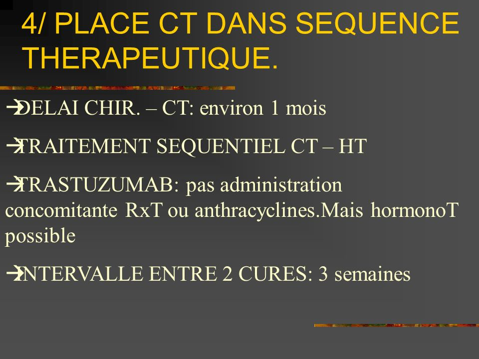 4/ PLACE CT DANS SEQUENCE THERAPEUTIQUE.