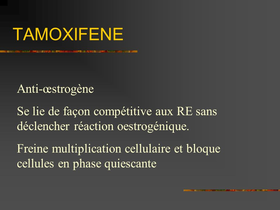 TAMOXIFENE Anti-œstrogène