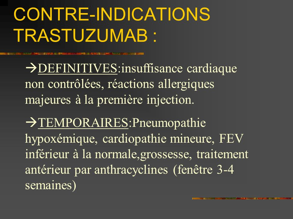 CONTRE-INDICATIONS TRASTUZUMAB :