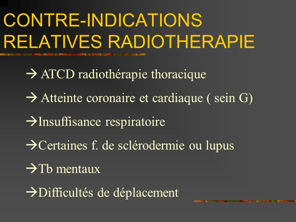 CONTRE-INDICATIONS RELATIVES RADIOTHERAPIE
