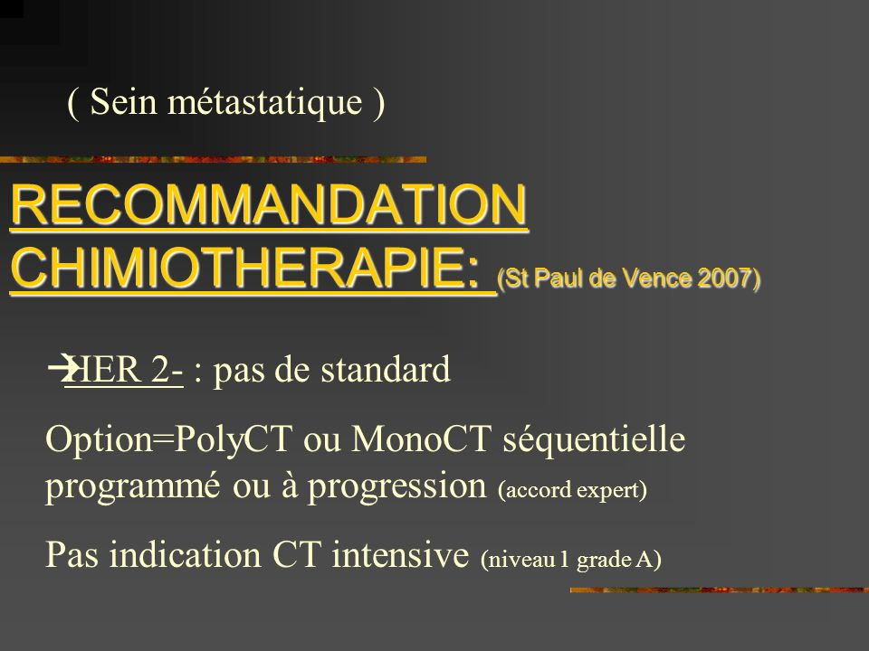 RECOMMANDATION CHIMIOTHERAPIE: (St Paul de Vence 2007)