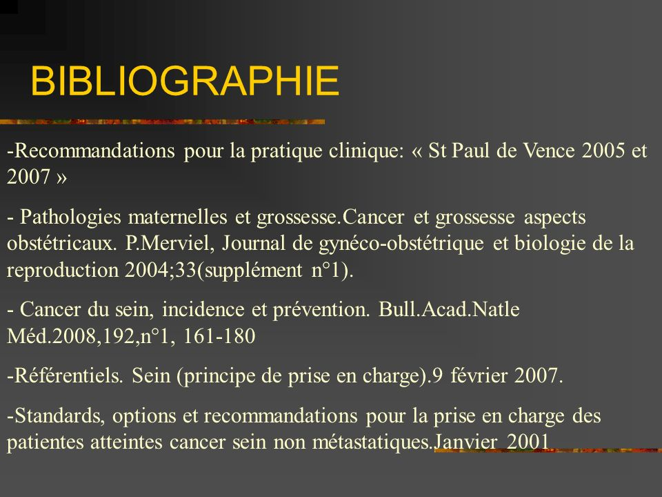 BIBLIOGRAPHIE Recommandations pour la pratique clinique: « St Paul de Vence 2005 et 2007 »