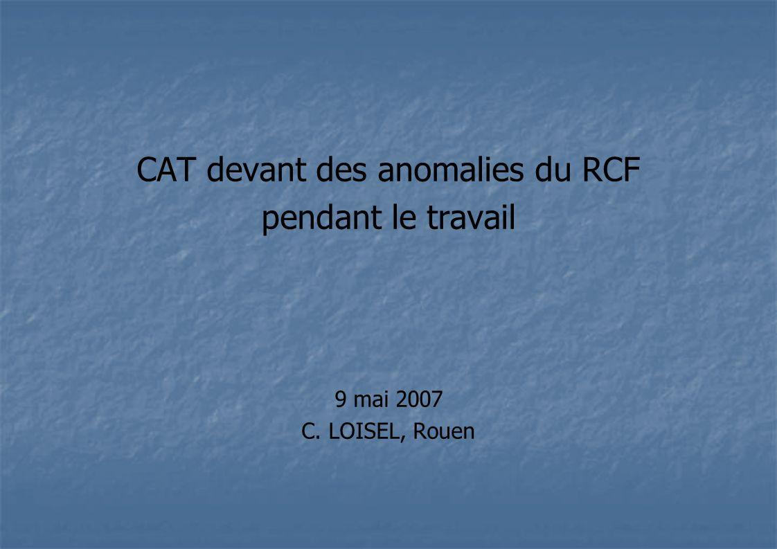 CAT devant des anomalies du RCF