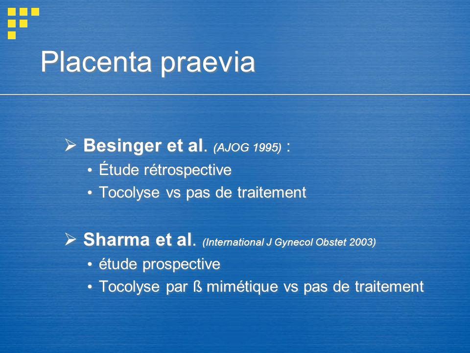 Placenta praevia Besinger et al. (AJOG 1995) :