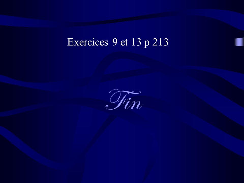 Exercices 9 et 13 p 213 Fin