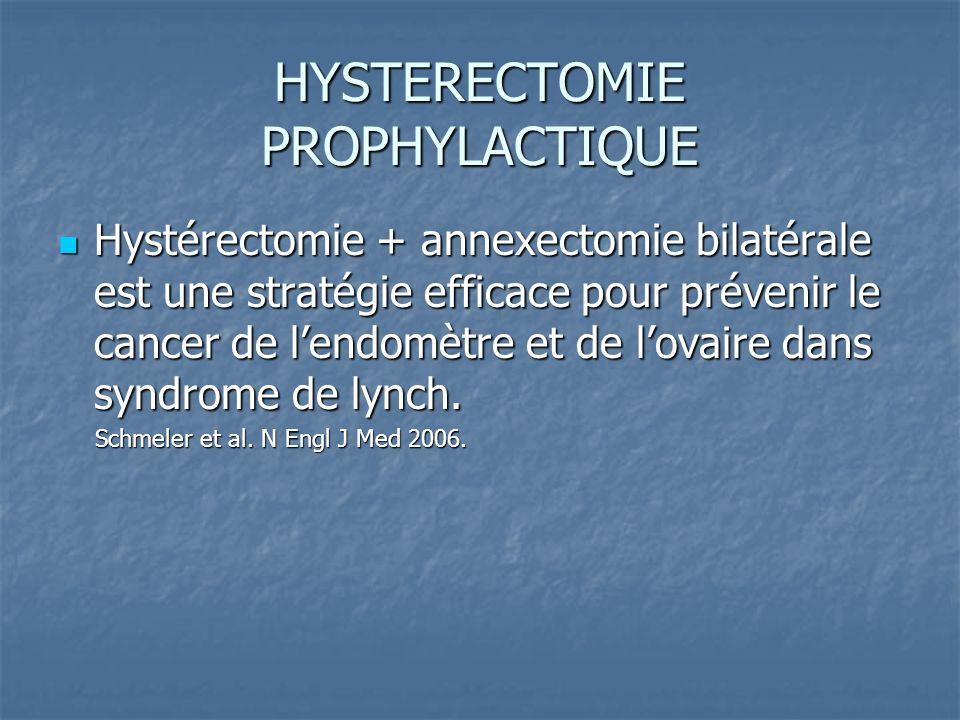 HYSTERECTOMIE PROPHYLACTIQUE