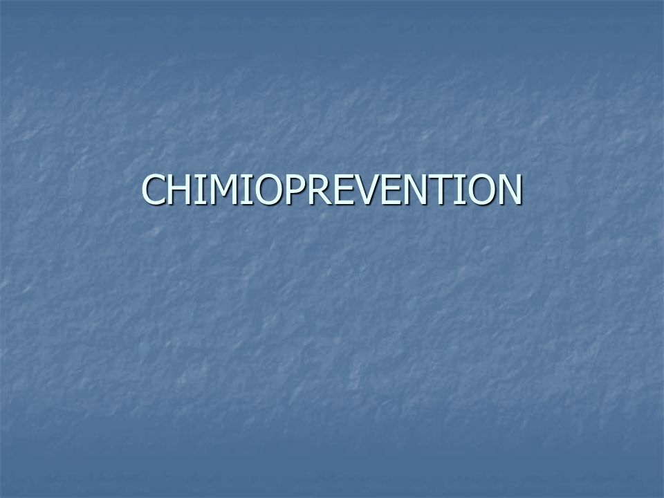 CHIMIOPREVENTION
