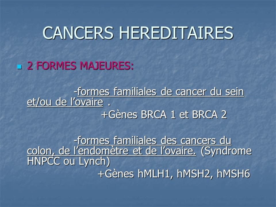 CANCERS HEREDITAIRES 2 FORMES MAJEURES: