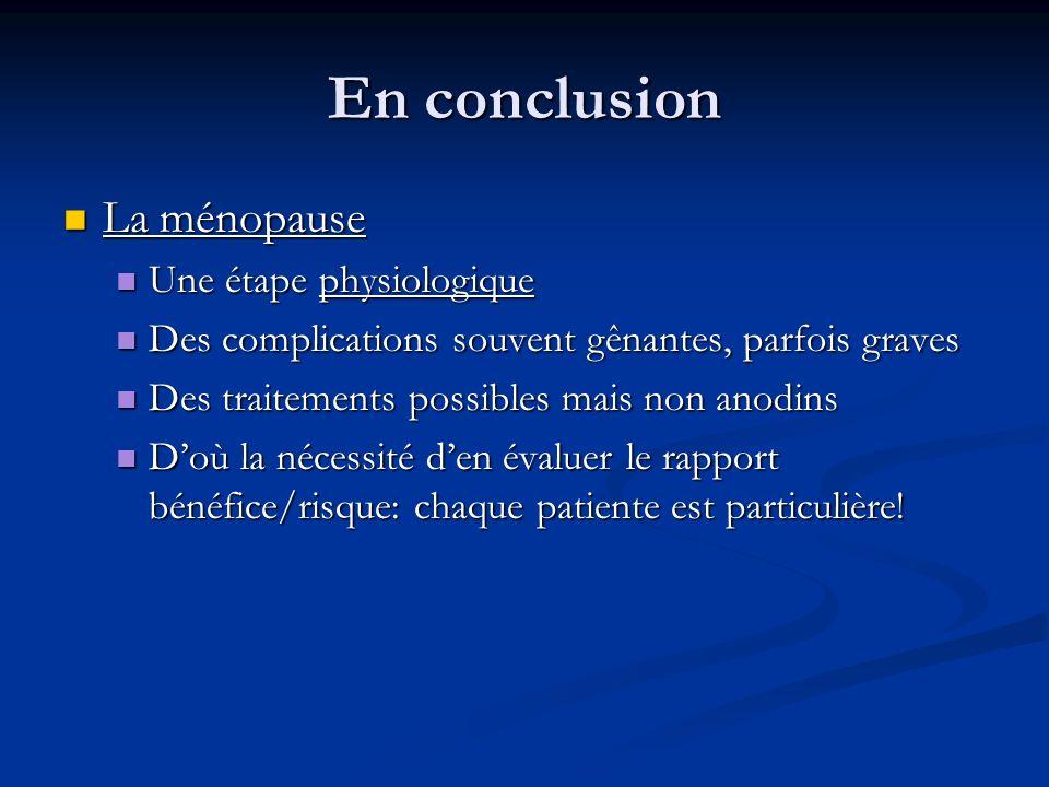 En conclusion La ménopause Une étape physiologique