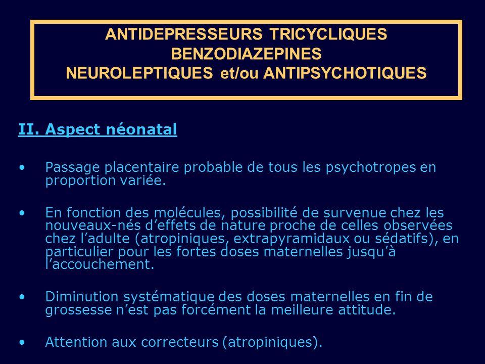 ANTIDEPRESSEURS TRICYCLIQUES BENZODIAZEPINES NEUROLEPTIQUES et/ou ANTIPSYCHOTIQUES