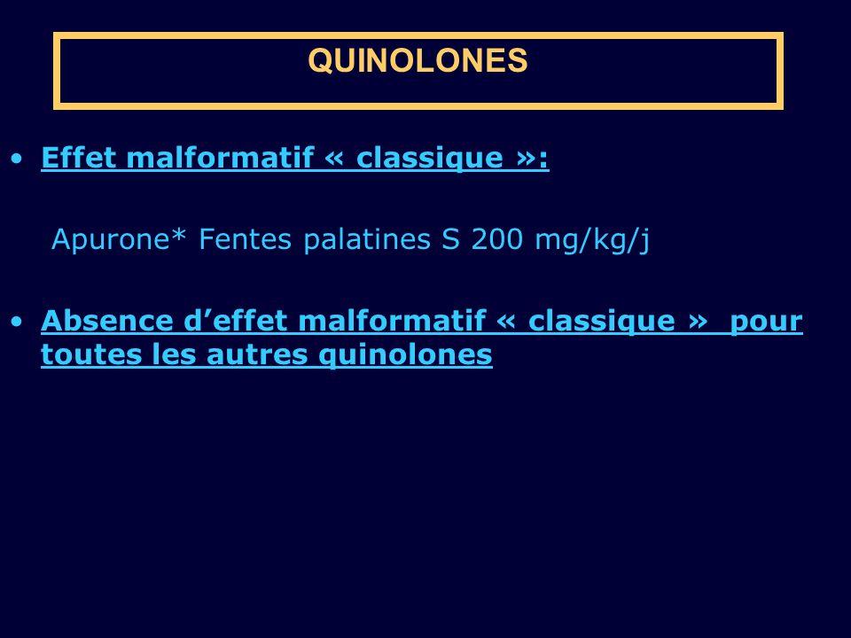 QUINOLONES Effet malformatif « classique »: