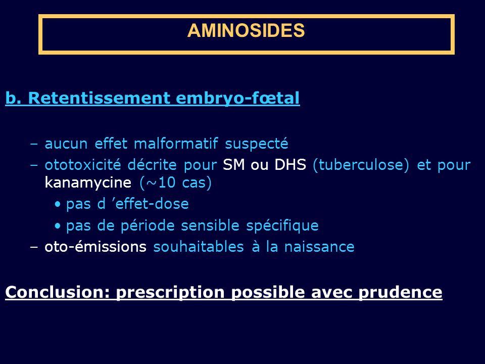 AMINOSIDES b. Retentissement embryo-fœtal
