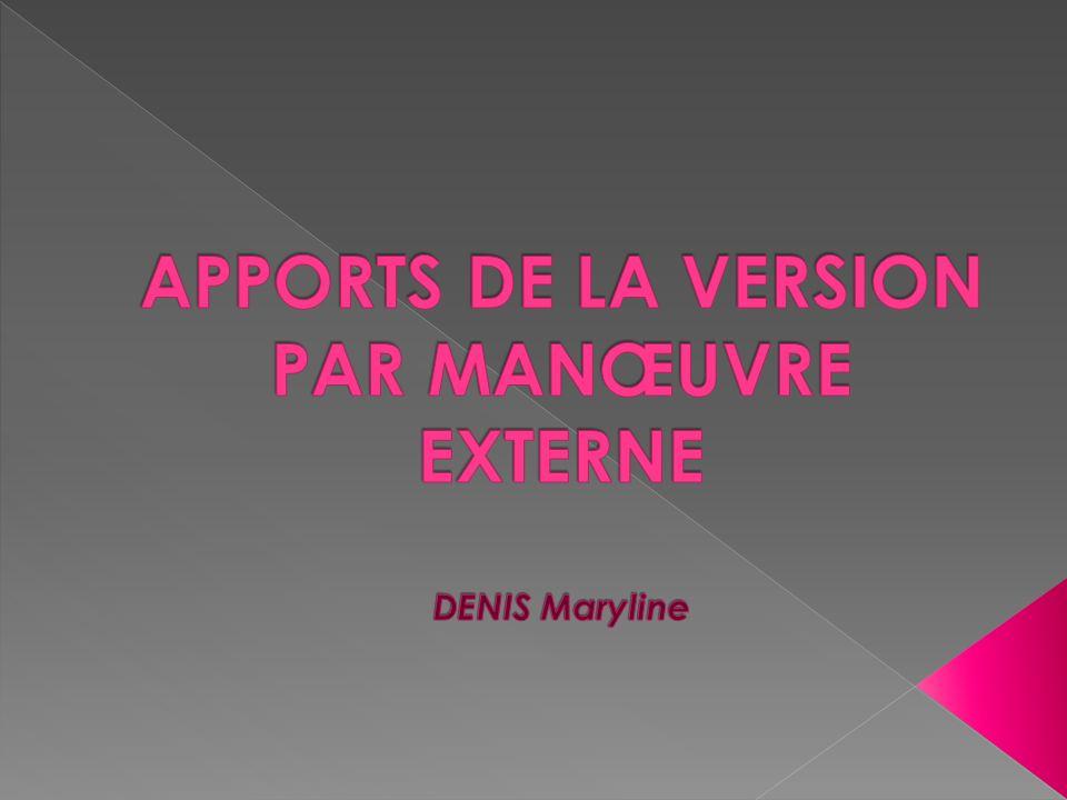 APPORTS DE LA VERSION PAR MANŒUVRE EXTERNE DENIS Maryline