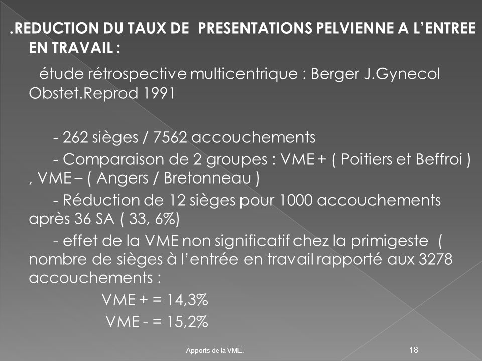 .REDUCTION DU TAUX DE PRESENTATIONS PELVIENNE A L'ENTREE EN TRAVAIL :