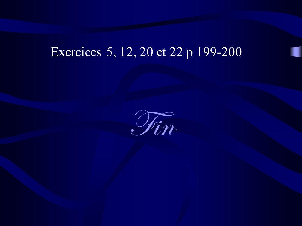 Exercices 5, 12, 20 et 22 p 199-200 Fin